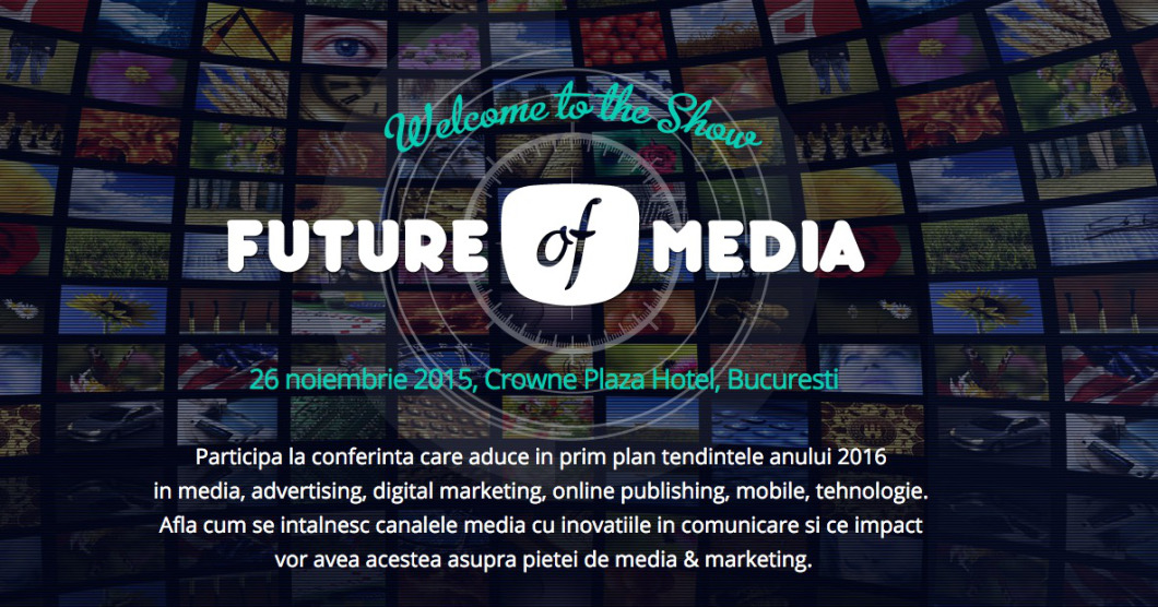 Descopăr noile tendinţe la Future of Media 2015
